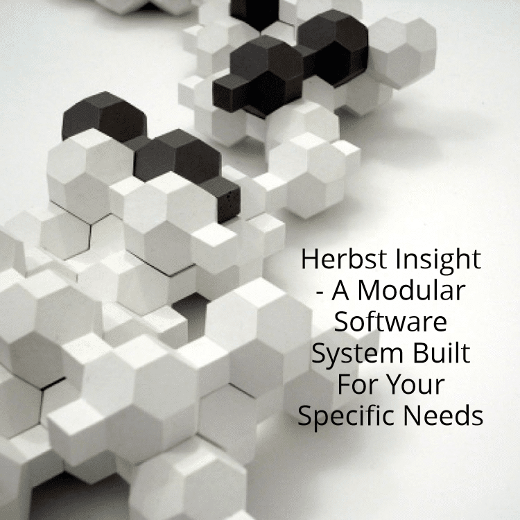 Herbst Insight - A Modular Software System Built For Your Specific Needs