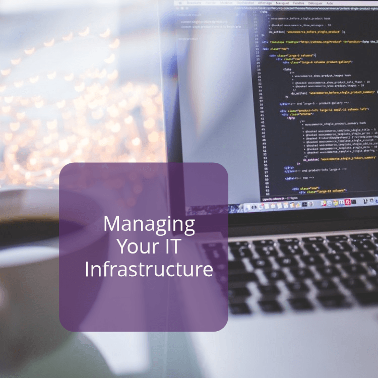 Managing your IT infrastructure