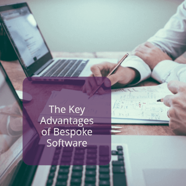 The key advantages of bespoke software